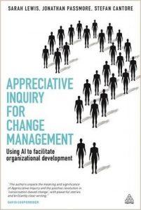 Appreciative Inquiry for Change Management
